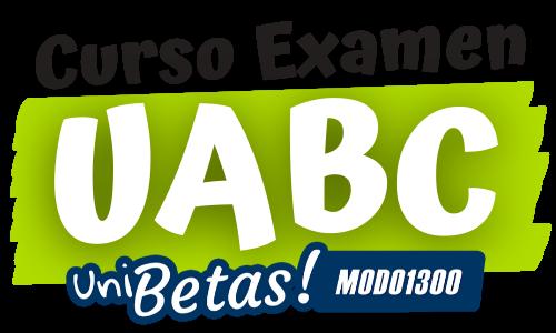 CURSO EXAMEN UABC ONLINE UNIBETAS