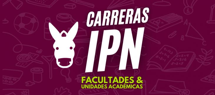 carreras ipn lista completa de facultades campus licenciaturas