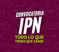 convocatoria ipn todo sobre el proceso de admision ipn y registro