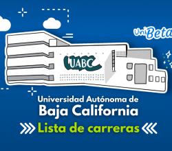 carrreas uabc admisiones uabc lista de carreras universidad autonoma de baja california