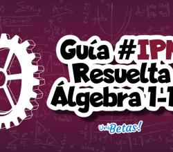 guia ipn resuelta algebra 1 a 10 ipn guia resuelta