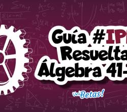 guia ipn resuelta algebra 41 a 50 ipn guia resuelta