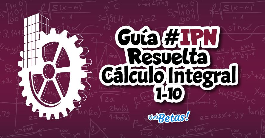 calculo integral guia ipn resuelta parte 1